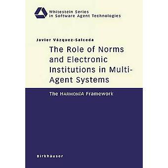 Normit ja sähköinen toimielinten MultiAgent järjestelmissä HarmonIA puitteet VazquezSalceda & Javier