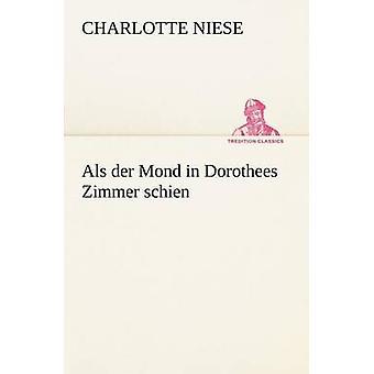 ALS Der Mond in Dorothees Zimmer Schien von Niese & Charlotte