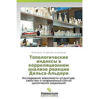 Topologicheskie Indeksy V Korrelyatsionnom Analize Reaktsii DilsaAldera door Salakhov M.