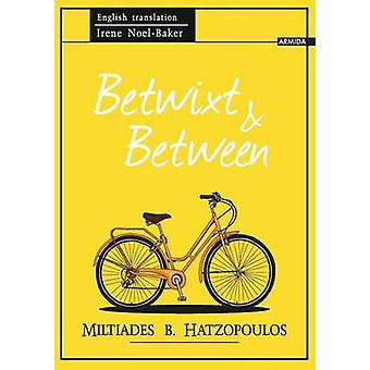 Betwixt and Between by Hatzopoulos & Miltiades B