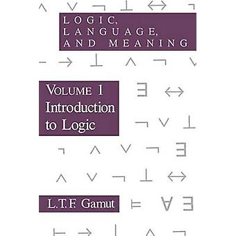 Logic - Language and Meaning - v.1 - Introduction to Logic by B. Greine