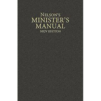 Nelsons Ministers Manual - New King James Version by Thomas Nelson - 9