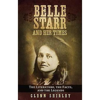 Belle Starr and Her Times - The Literature - the Facts and the Legends