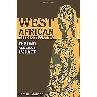 West African Christianity - The Religious Impact by Lamin Sanneh - 978