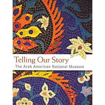 Telling Our Story by Arab American National Museum - Ismael Ahmed - A