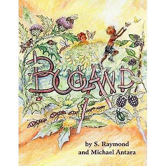 Bugland by S Raymond - Michael Antara - S Raymond - 9780982945582 Book