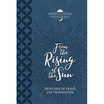 From the Rising of the Sun - Devotions of Praise and Thanksgiving - Mor