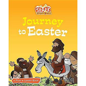 Journey to Easter by Jill C Lafferty - Peter Grosshauser - 9781506421