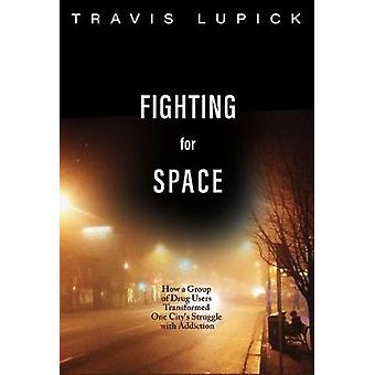 Fighting For Space - How a Group of Drug Users Transformed One City's