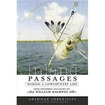 Inland Passages - - Making a Lowcountry Life by William P Baldwin - III