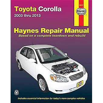 Toyota Corolla Automotive Repair Manual 2003-13 by Editors of Haynes