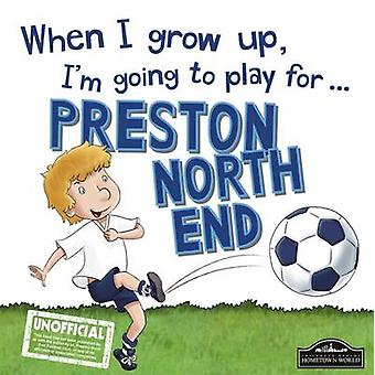 When I Grow Up I'm Going to Play for Preston by Gemma Cary - 97817855
