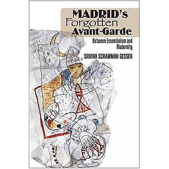 Madrids Forgotten Avant-Garde - Between Essentialism & Modernity by Si