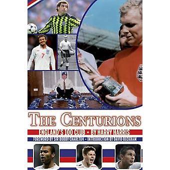 Centurions - England's 100 Club by Harry Harris - Bobby Charlton - Dav