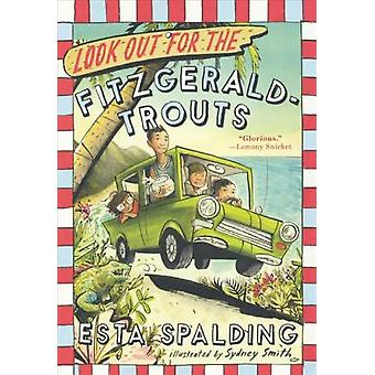 Look Out for the Fitzgerald-Trouts by Esta Spalding - Sydney Smith -