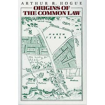 Origins of the Common Law by Arthur Reed Hogue - 9780865970533 Book