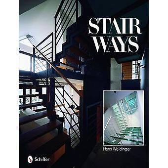 Stairways by Hans Weidinger - 9780764336386 Book