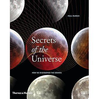 Geheimen van het universum - hoe We ontdekt de kosmos door Paul Murdin