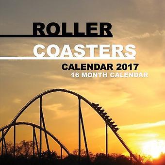Berg-och dalbanor kalender 2017: 16 månad kalender
