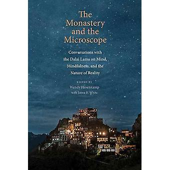Monastery and the Microscope by Wendy Hasenkamp