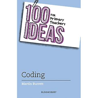 100 Ideas for Primary Teachers Coding by Martin Burrett