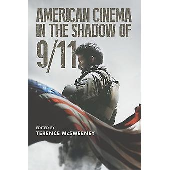 American Cinema in the Shadow of 911 by Terence McSweeney