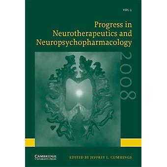 Progress in Neurotherapeutics and Neuropsychopharmacology Volume 3 2008 von Jeffrey L Cummings