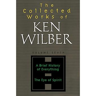 The Collected Works of Ken Wilber Volume 7 by Wilber & Ken