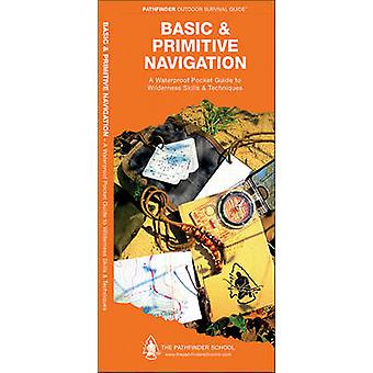 Basic & Primitive Navigation - A Waterproof Folding Guide to Wildernes