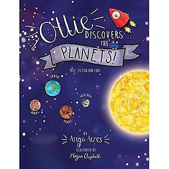 Ollie Ollie Discovers the Planets: It's fact, fiction� & fun! (Ollie Discovers)