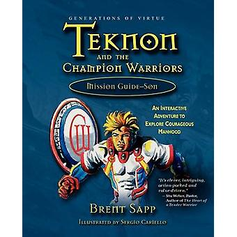 Teknon and the CHAMPION Warriors Mission Guide  Son by Sapp & Brent