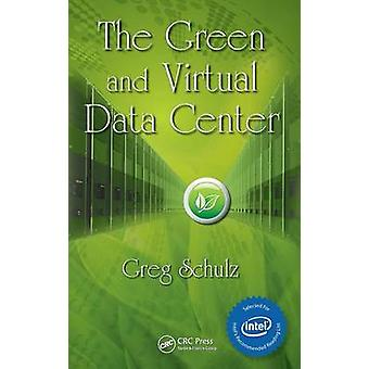 The Green and Virtual Data Center by Schulz & Greg