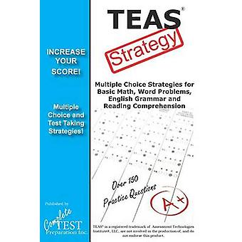 TEAS Test Strategy  Winning Multiple Choice Strategies for the Test of Essential Academic Skills by Complete Test Preparation Inc.
