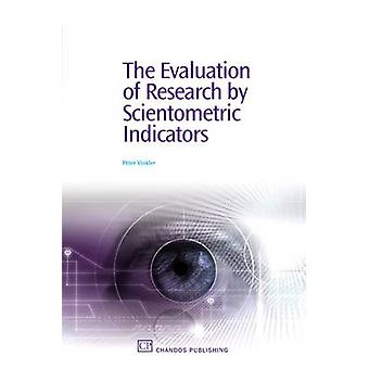 The Evaluation of Research by Scientometric Indicators by Vinkler & Peter