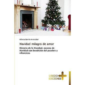 Navidad Milagro de Amor by Bonilla Aristizabal Alfonso