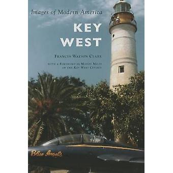 Key West by Frances Watson Clark - Mandy Miles - 9781467115063 Book