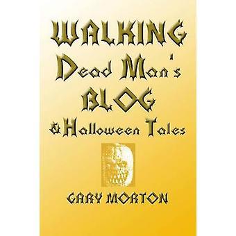 Walking Dead Mans Blog  Halloween Tales by Morton & Gary L.
