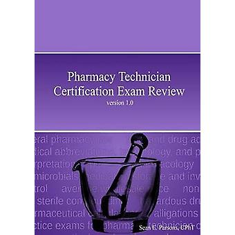 Pharmacy Technician Certification Exam Review by Parsons & Sean
