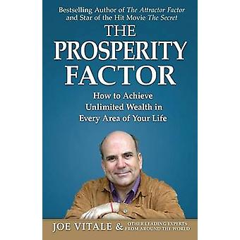 The Prosperity Factor How to Achieve Unlimited Wealth in Every Area of Your Life by Vitale & Joe