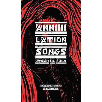 Annihilation Songs Three Shakespeare Reintegrations by DeBoer & Jason