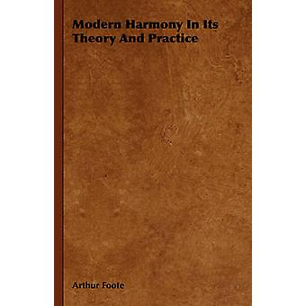 Modern Harmony in Its Theory and Practice by Foote & Arthur