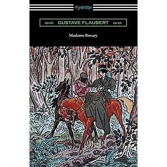 Madame Bovary Translated by Eleanor MarxAveling with an Introduction by Ferdinand Brunetiere by Flaubert & Gustave