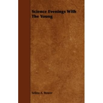 Science Evenings With The Young by Bower & Selina A.