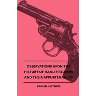 Observations Upon The History Of Hand FireArms And Their Appurtenances by Meyrick & Samuel