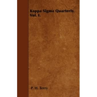 Kappa Sigma Quarterly. Vol. I. by Terry & P. H.