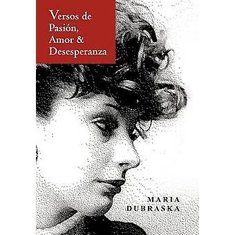 Versos de Pasion Amor  Desesperanza by Dubraska & Maria