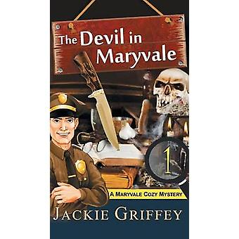 Devil in Maryvale A Maryvale Cozy Mystery Book 1 by Griffey & Jackie