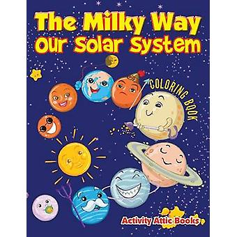 The Milky Way Our Solar System coloring book by Activity Attic Books