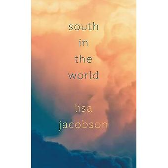 South in the World by Jacobson & Lisa
