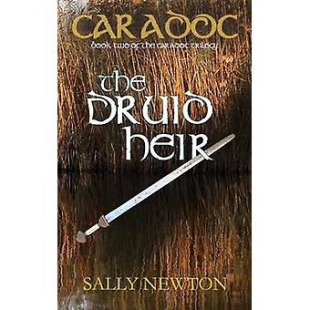 Caradoc  The Druid Heir  book two of the Caradoc Trilogy by Newton & Sally
